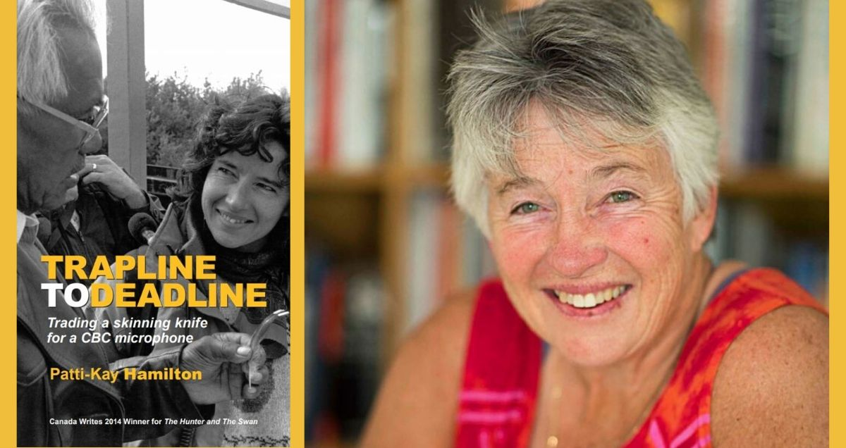 Patti-Kay Hamilton - Trapline to Deadline Book CBC North-Arctic Winter Games