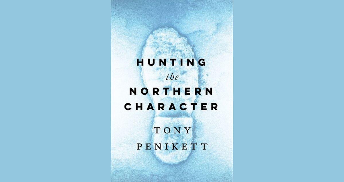 Former Yukon Premier Tony Penikett - Hunting the Northern Character-3